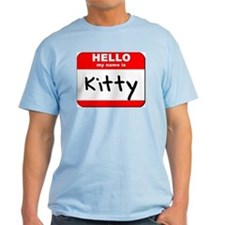 Hello my name is Kitty T-Shirt