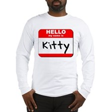 Hello my name is Kitty Long Sleeve T-Shirt