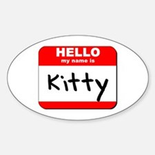 Hello my name is Kitty Oval Decal