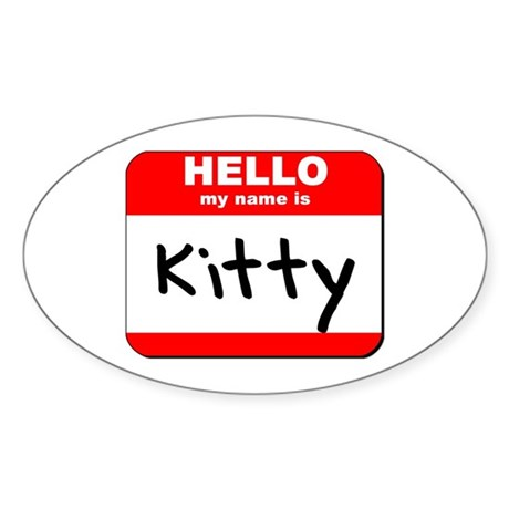 Hello my name is Kitty Oval Sticker