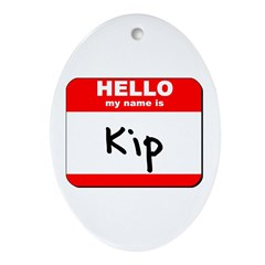 Hello my name is Kip Oval Ornament