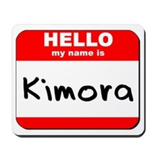 Hello my name is Kimora Mousepad