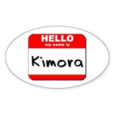 Hello my name is Kimora Oval Decal