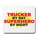 Trucker by Day Mousepad