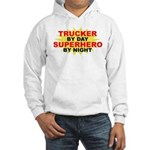 Trucker by Day Hooded Sweatshirt
