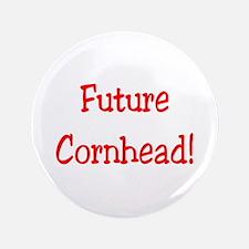 """Future Cornhead 3.5"""" Button"""