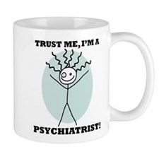 Trust Me Psychiatrist Mug