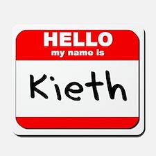 Hello my name is Kieth Mousepad