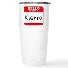 Hello my name is Kierra Travel Coffee Mug