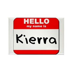 Hello my name is Kierra Rectangle Magnet (10 pack)