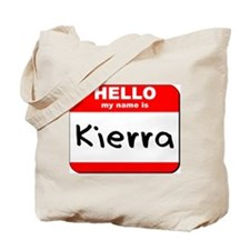 Hello my name is Kierra Tote Bag