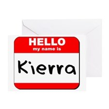 Hello my name is Kierra Greeting Card