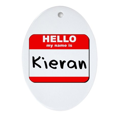 Hello my name is Kieran Oval Ornament