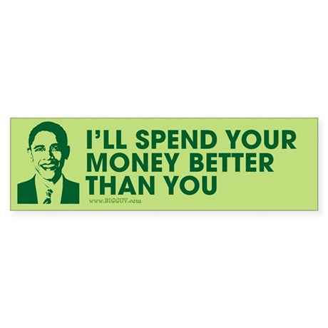 Spend Your Money Better Bumper Sticker