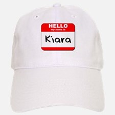 Hello my name is Kiara Baseball Baseball Cap