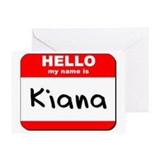 Hello my name is Kiana Greeting Card