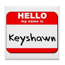 Hello my name is Keyshawn Tile Coaster