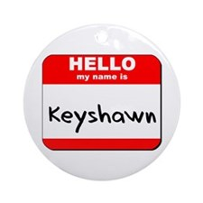 Hello my name is Keyshawn Ornament (Round)