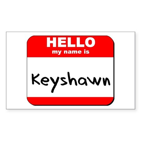 Hello my name is Keyshawn Rectangle Sticker