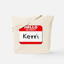 Hello my name is Kerri Tote Bag