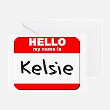 Hello my name is Kelsie Greeting Card