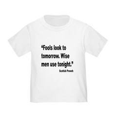 Wise Men Tonight Scottish Proverb (Front) T