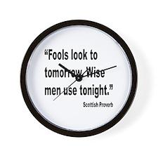 Wise Men Tonight Scottish Proverb Wall Clock