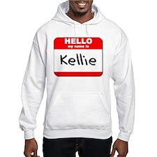 Hello my name is Kellie Hoodie Sweatshirt