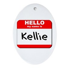 Hello my name is Kellie Oval Ornament