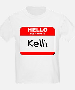 Hello my name is Kelli T-Shirt