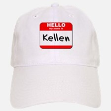 Hello my name is Kellen Baseball Baseball Cap