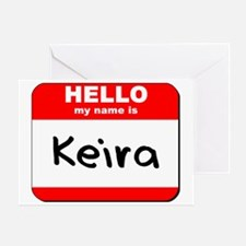 Hello my name is Keira Greeting Card