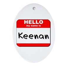 Hello my name is Keenan Oval Ornament
