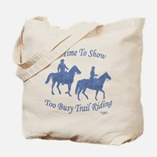 Too Busy Trail Riding - Tote Bag