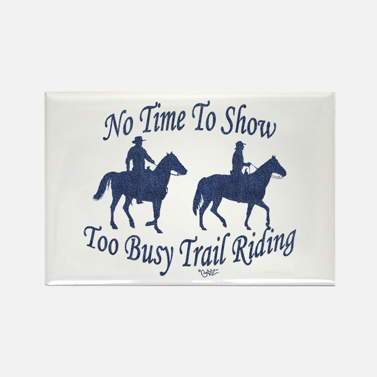 Too Busy Trail Riding - Rectangle Magnet