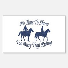 Too Busy Trail Riding - Rectangle Decal