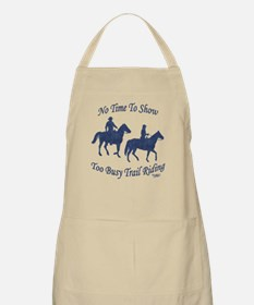 Too Busy Trail Riding - BBQ Apron
