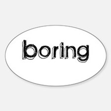 Boring Oval Decal