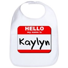 Hello my name is Kaylyn Bib