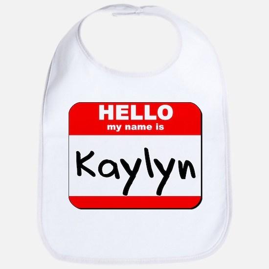 Hello my name is Kaylyn Bib