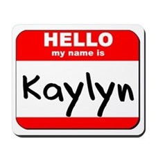 Hello my name is Kaylyn Mousepad