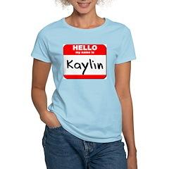 Hello my name is Kaylin T-Shirt