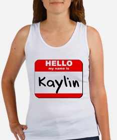 Hello my name is Kaylin Women's Tank Top