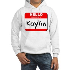 Hello my name is Kaylin Hoodie