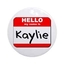 Hello my name is Kaylie Ornament (Round)