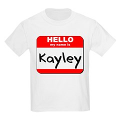 Hello my name is Kayley T-Shirt