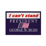 Can't Stand Bush Rectangle Magnet