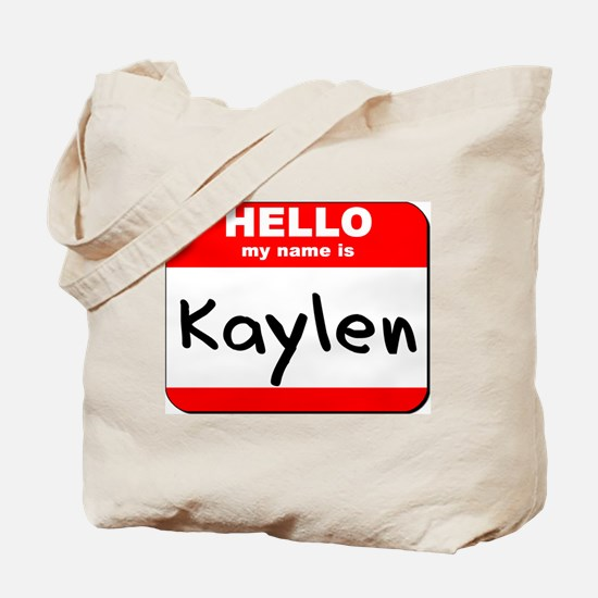 Hello my name is Kaylen Tote Bag