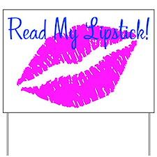 Read My Lipstick Yard Sign