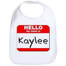 Hello my name is Kaylee Bib